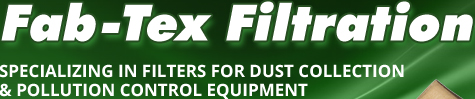 Fab-Tex Filtration | Specializing in Filters for Dust Collection & Pollution Control Equipment